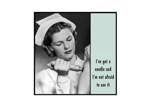 Retro Inspired Magnet -  I've got a needle and I'm not afraid to use it - Retro Nurse