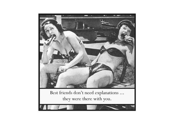 Magnet - Best friends don't need explanations ... they were there with you - Retro Friends