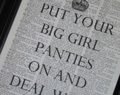 BOGO SALE Upcycled A  HHP Original Design Put Your Big Girl Panties On and Deal With It Print on a Vintage Dictionary Book Page 8 x 10