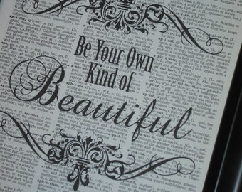BOGO SALE Dictionary Art Book Page Print Be Your Own Kind of Beautiful Vintage Upcycled