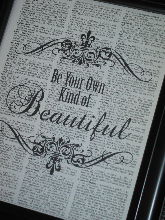 BOGO SALE Dictionary Art Book Page Print Be Your Own Kind of Beautiful Vintage Upcycled Wall Decor