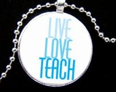 Round Silver Live Love Teach Pendant Necklace