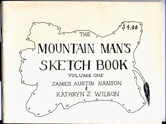 The Mountain Man's Sketch Book, Volume One by James A. Hanson & Kathryn J. Wilson, Pioneer Clothing