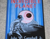 The Incredible Planet - John W. Campbell Jr. - First Edition - 1949