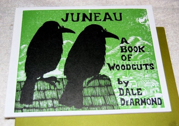 Year End Sale: Juneau - A Book of Woodcuts by Dale DeArmond