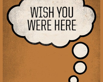 Wish You Were Here screen print