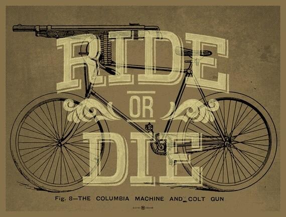 Ride Or Die bicycle screen print