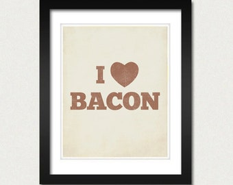 Bacon Art - Bacon Art Print - I Love Bacon 8x10 Art Print - Kitchen Art - Kitchen Art Print