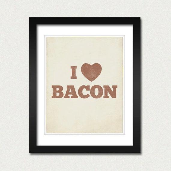 Bacon Art - Bacon Art Print - I Love Bacon 8x10 Art Print - Kitchen Art - Kitchen Art Print