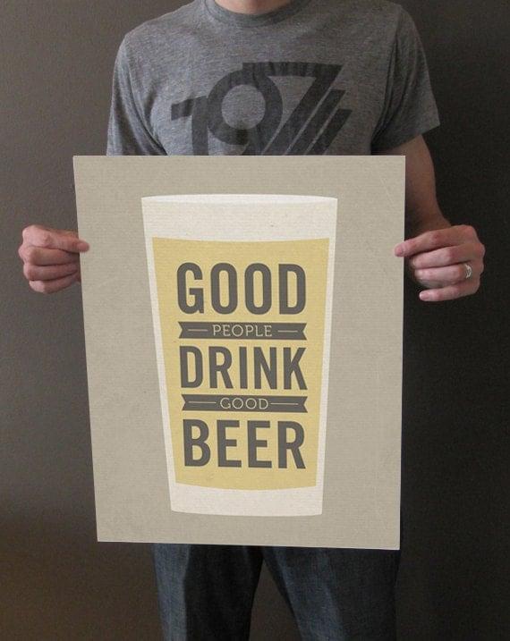 Good People Drink Good Beer - 16x20 Art Print