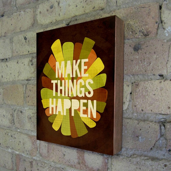Office Art - Make Things Happen - Wood Block Art Print - motivational art -  inspirational art