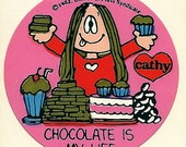 "Vintage 80's Cathy ""Chocolate Is My Life"" Sticker"