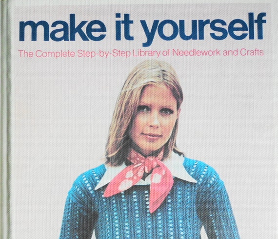 Craft Book 1970s Make It Yourself Vol.1 How To Sew Knit Crochet Includes Sewing Pattern Sheets