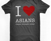 Japan Relief- I Heart Asians T Shirt- All Profits for Japan