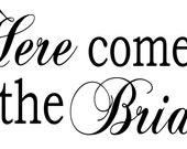 Here comes the Bride vinyl lettering for diy wedding sign Choose your vinyl color