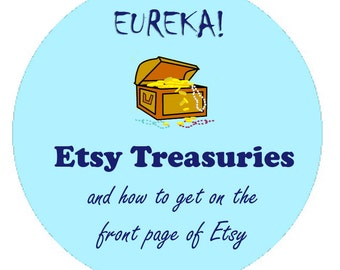 How to Get On the Etsy Front Page - How to Curate Treasuries - INSTANT DOWNLOAD