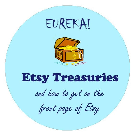How to Get on Etsy Front Page - Which Treasuries Make it to the Front Page - Tutorial