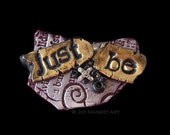 JUST BE - Small Art Magnet in Silver and Gold