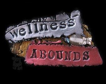 Wellness Abounds - Inspirational Art Magnet