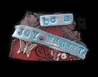 Be A Joy Magnet - Butterlfy Art Magnet in Pink Silver Aqua