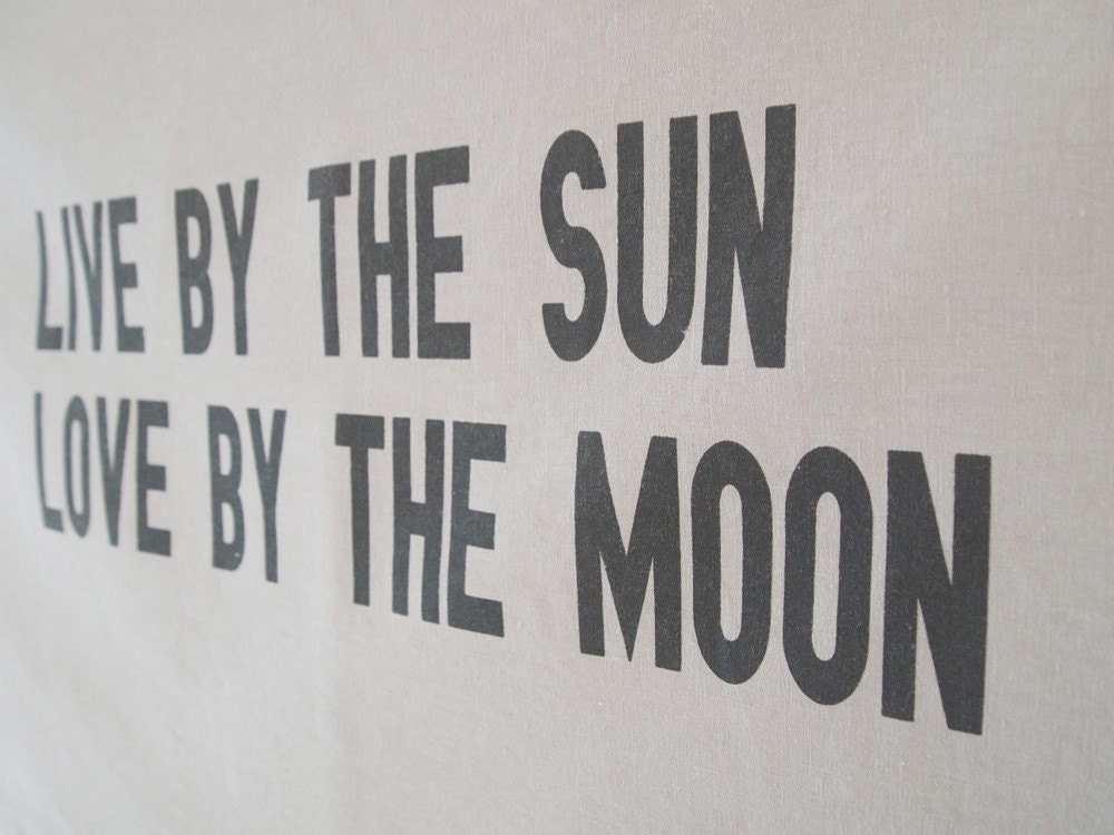 Tea Towel : Live By The Sun Love By The Moon