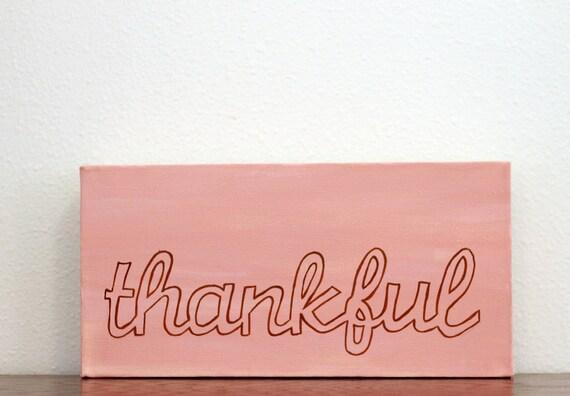 Thankful --Original Acrylic Painting on 6x12 Canvas