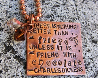 Friendship and Chocolate - a quote from Charles Dickens - Hand Stamped Necklace -Made to Order-