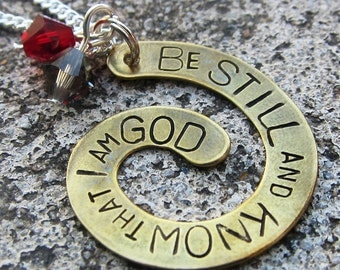 Be Still and Know that I am God - hand stamped spiral scripture necklace