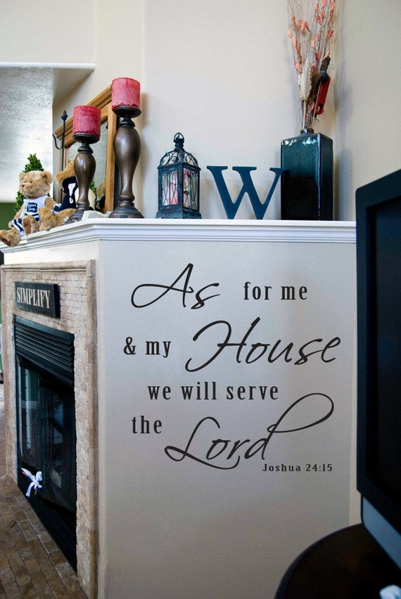 As for me and my house, we will serve the Lord - Vinyl Wall Lettering