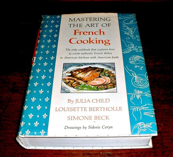 Mastering The Art of French Cooking Julia Child Hardcover with Dust Jacket Cookbook 1966