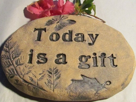 RESERVED LISTING Today is a gift / inspiring words / Thought for the day