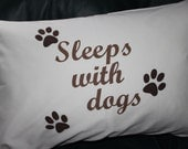 Sleeps with Dogs or Cats pillowcase with paw prints - personalization available for upcharge