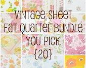 vintage sheet fat quarter bundle - you pick 20