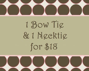 Necktie and Bow tie, Mix and Match Discount, 2 for 18 dollars
