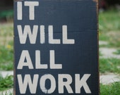 It will all work out sign made from reclaimed plywood  7 x 10