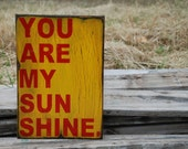 You are my sunshine sign made from reclaimed plywood