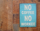 NO coffee NO workee sign made from reclaimed plywood brown and white