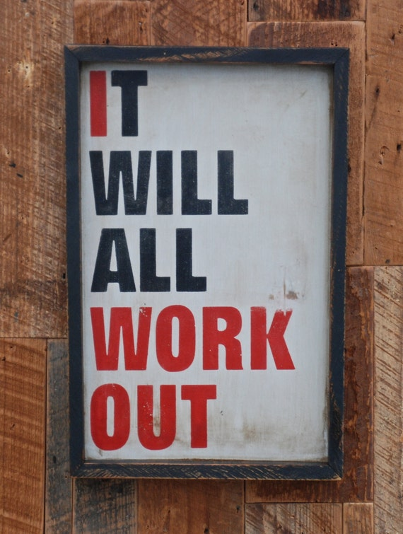 It will all work out sign made from reclaimed wood