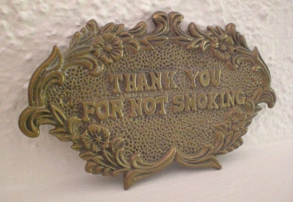 Thank You For Not Smoking Brass Plaque Reserved for GreenYogini