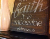 Scripture Art - Home Decor - Without Faith it is Impossible - Wood Block- Acrylic Painting