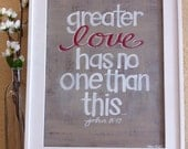 S A L E - 15% off - Bible Verse Art - Greater Love Has No One Than This - 9x12  - Valentines Day - Anniversary - Original Painting
