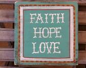 SALE--Scripture Art - Christian Art - Faith Hope Love - Wood Block-Acrylic Painting - Ready to Ship