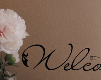 Welcome Sit Relax Enjoy Wall Decal