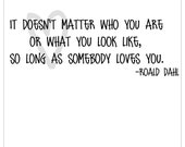 Vinyl Wall Decal Lettering,  Roald Dahl quote and heart (your choice of colors)