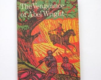 The Vengeance of Abel Wright by Clifford Lindsey Alderman
