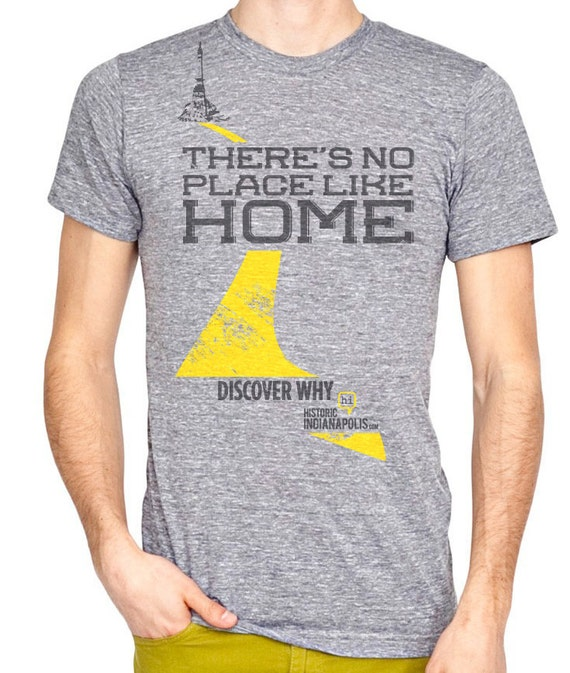 "Men's Historic Indianapolis.com official t-shirt ""There's No Place Like Home"""