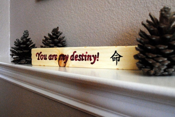 You are my destiny Carved Wood Sign - Reclaimed Wood, Hand Painted