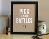 Pick Your Battles - White 8x10 - Screenprint