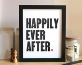 Happily Ever After - Original Wood Type Letterpress - Black 8x10