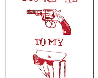 You're the Gun to My Holster Card